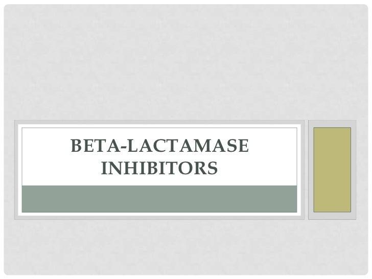 βeta-Lactamase Inhibitors<br />