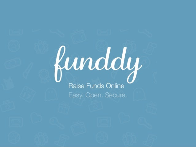 funddyRaise Funds OnlineEasy. Open. Secure.