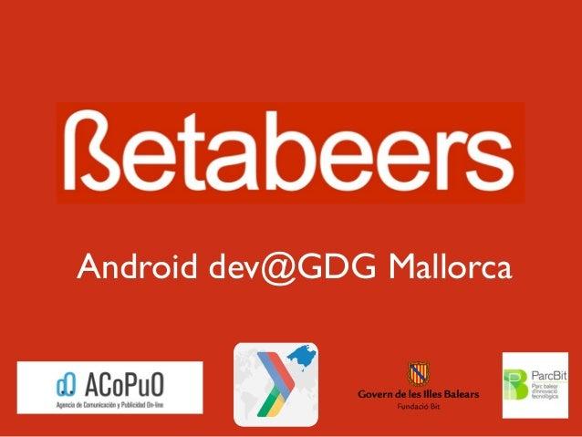 Android dev@GDG Mallorca