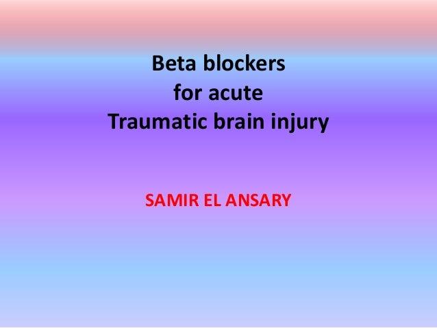 Beta blockers for acute Traumatic brain injury SAMIR EL ANSARY