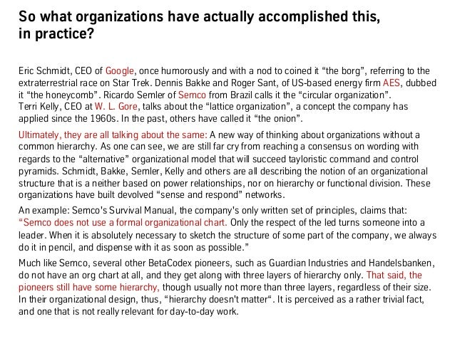 So what organizations have actually accomplished this, in practice? Eric Schmidt, CEO of Google, once humorously and with ...