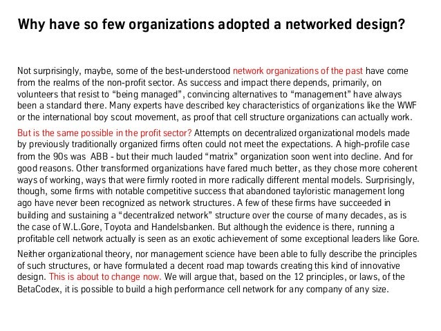 Why have so few organizations adopted a networked design? Not surprisingly, maybe, some of the best-understood network org...