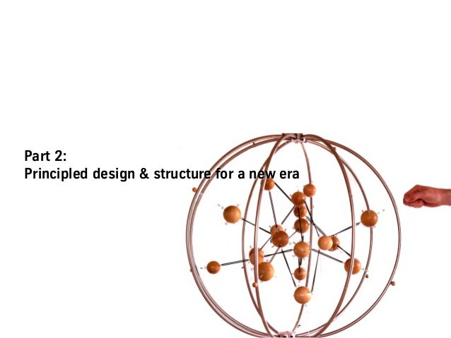 Part 2: Principled design & structure for a new era