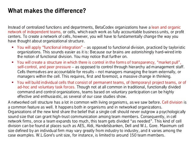 What makes the difference? Instead of centralized functions and departments, BetaCodex organizations have a lean and organ...