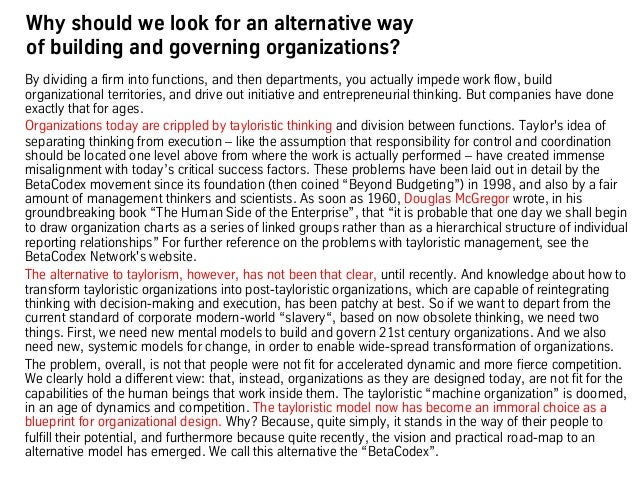 Why should we look for an alternative way of building and governing organizations? By dividing a firm into functions, and ...