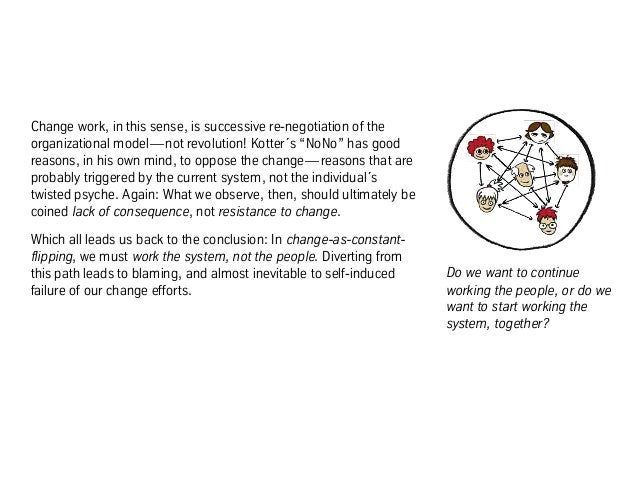 """Change work, in this sense, is successive re-negotiation of the organizational model—not revolution! Kotter´s """"NoNo"""" has g..."""