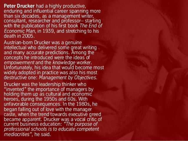 Peter Drucker had a highly productive, enduring and influential career spanning more than six decades, as a management wri...