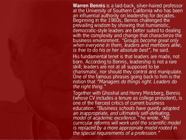 Warren Bennis is a laid-back, silver-haired professor at the University of Southern California who has been an influential...