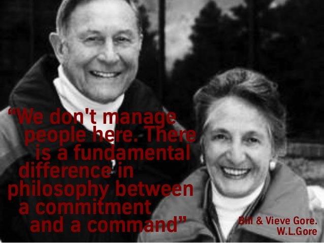 """""""We don't manage people here. There is a fundamental difference in philosophy between a commitment and a command"""" Bill & V..."""
