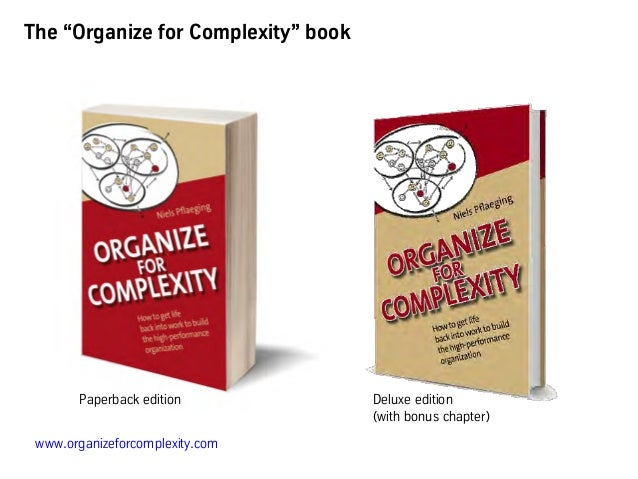 """www.organizeforcomplexity.com The """"Organize for Complexity"""" book Paperback edition Deluxe edition (with bonus chapter)"""