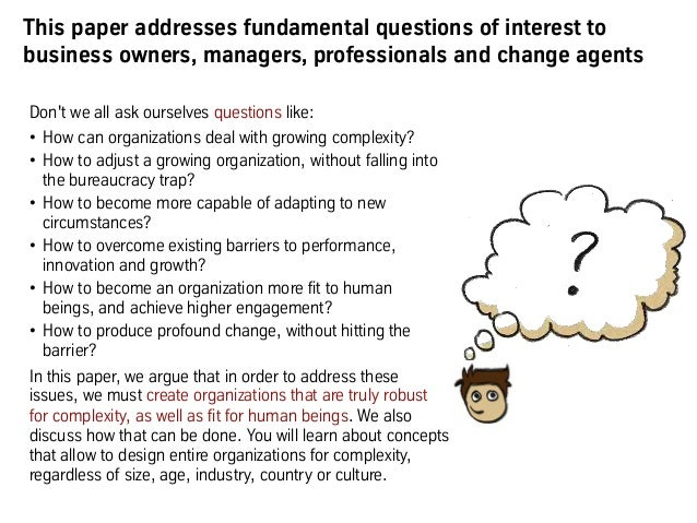 This paper addresses fundamental questions of interest to business owners, managers, professionals and change agents Don't...
