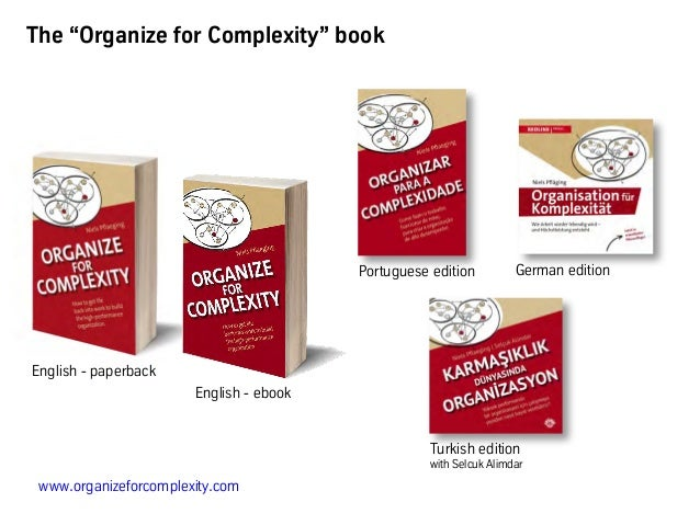"""www.organizeforcomplexity.com The """"Organize for Complexity"""" book English - paperback German edition English - ebook Turkis..."""