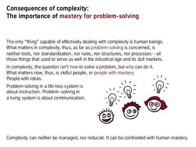 """Consequences of complexity: The importance of mastery for problem-solving The only """"thing"""" capable of effectively dealing ..."""