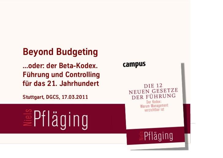 Beyond Budgeting     ...oder: der Beta-Kodex.     Führung und Controlling     für das 21. Jahrhundert     Stuttgart, DGCS,...