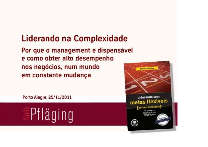 Liderando na ComplexidadePor que o management é dispensávele como obter alto desempenhonos negócios, num mundoem constante...