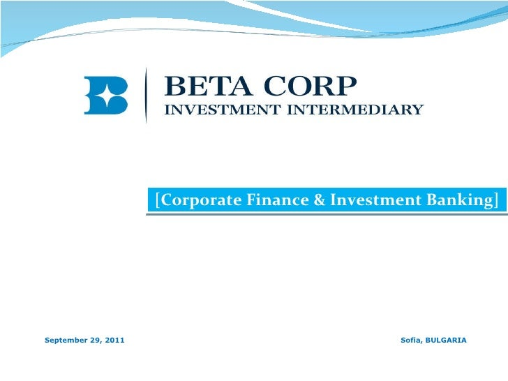 [Corporate Finance & Investment Banking] September 29, 2011 Sofia, BULGARIA