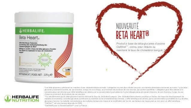 NOUVEAUTÉ BETA HEART® Produit à base de bêta-glucanes d'avoine OatWell™¹, connu pour réduire ou maintenir le taux de chole...