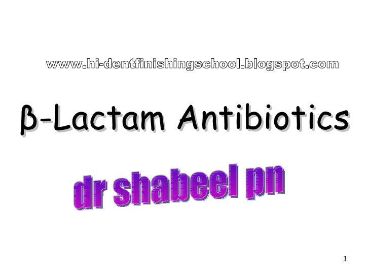 β-Lactam Antibiotics dr shabeel pn www.hi-dentfinishingschool.blogspot.com