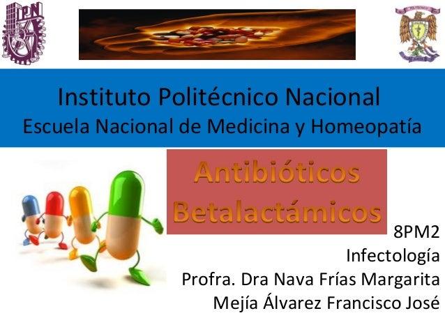 Instituto Politécnico Nacional Escuela Nacional de Medicina y Homeopatía 8PM2 Infectología Profra. Dra Nava Frías Margarit...