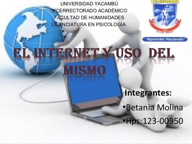 UNIVERSIDAD YACAMBÚ VICERRECTORADO ACADÉMICO FACULTAD DE HUMANIDADES LICENCIATURA EN PSICOLOGÍA Integrantes: •Betania Moli...
