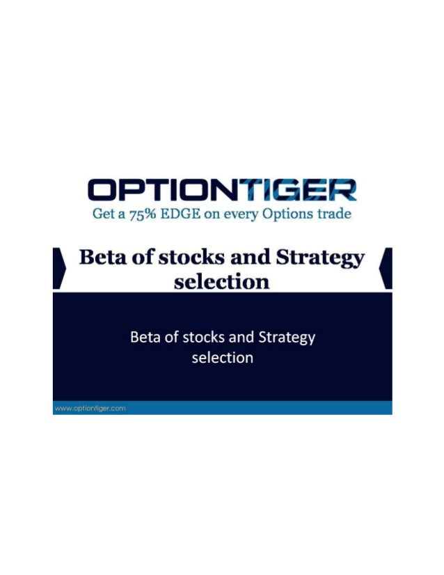 Beta of stocks and Strategy selection Beta of stocks and Strategy selection As we enter September, there is quite a bit of...