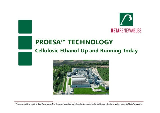 proesa technology cellulosic ethanol up and running today this document is property of beta renewables