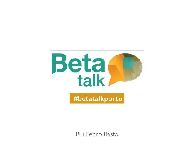 Rui Pedro Basto #betatalkporto