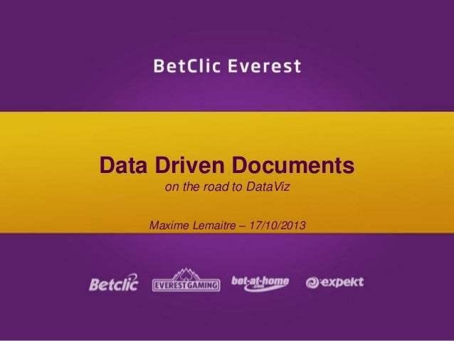 Data Driven Documents on the road to DataViz Maxime Lemaitre – 17/10/2013
