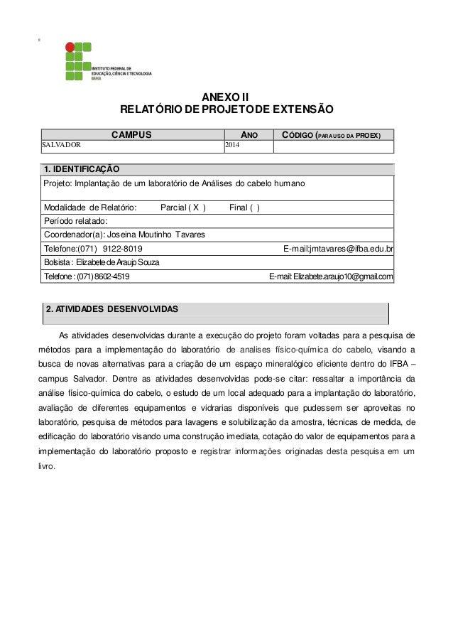 g ANEXO II RELATÓRIO DE PROJETODE EXTENSÃO CAMPUS ANO CÓDIGO (PARA USO DA PROEX) SALVADOR 2014 1. IDENTIFICAÇÃO Projeto: I...