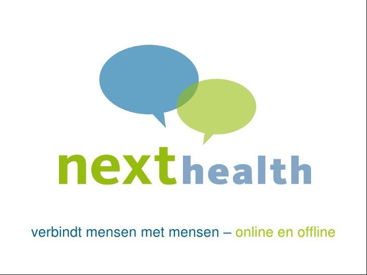 nexthealth.nl     verbindt mensen met mensen – online en offline                                     @beterschapjacq      ...