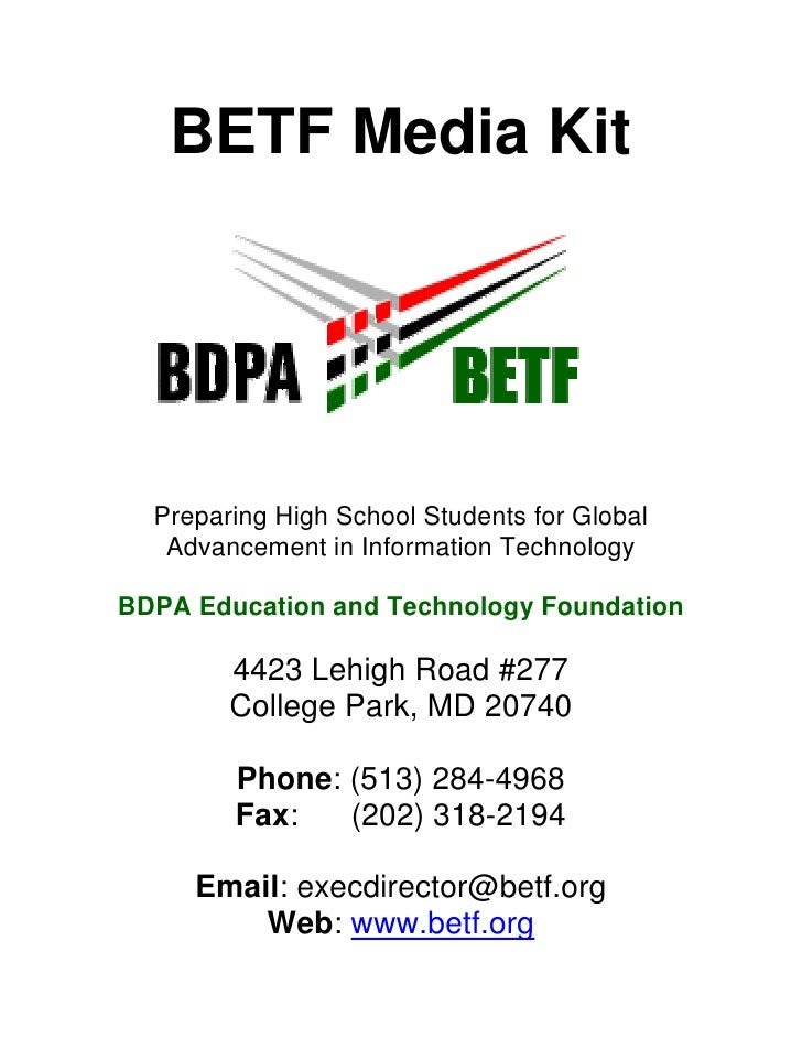 BETF Media Kit       Preparing High School Students for Global    Advancement in Information Technology  BDPA Education an...