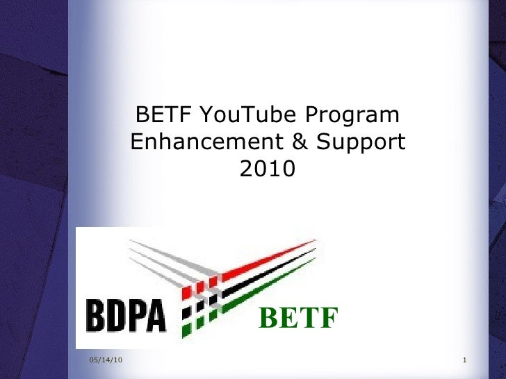 BETF YouTube Program Enhancement & Support 2010 BETF Allstate