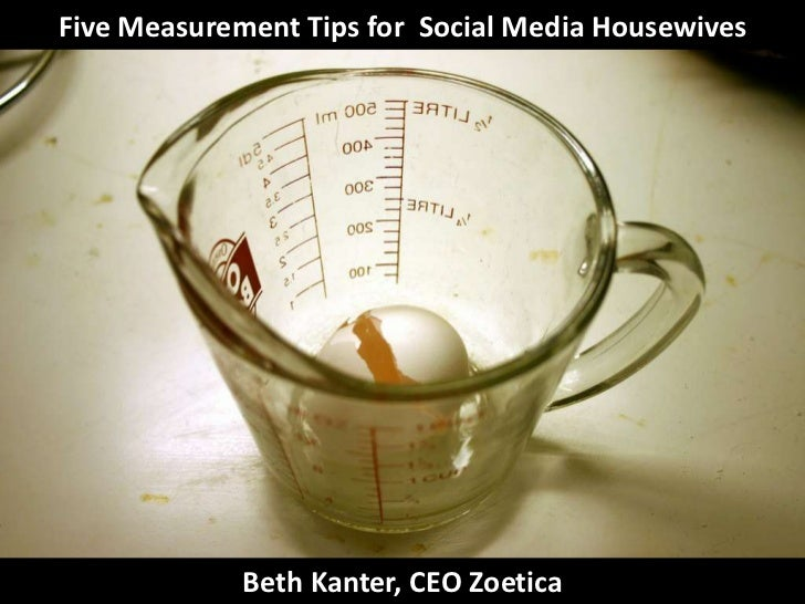 Five Measurement Tips for  Social Media Housewives<br />Beth Kanter, CEO Zoetica<br />