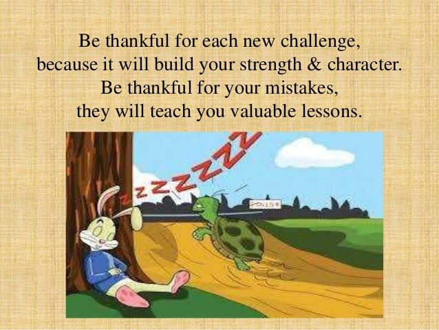 Gratitude can turn a negative into a positive.