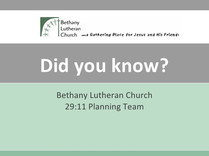 Did you know? Bethany Lutheran Church 29:11 Planning Team
