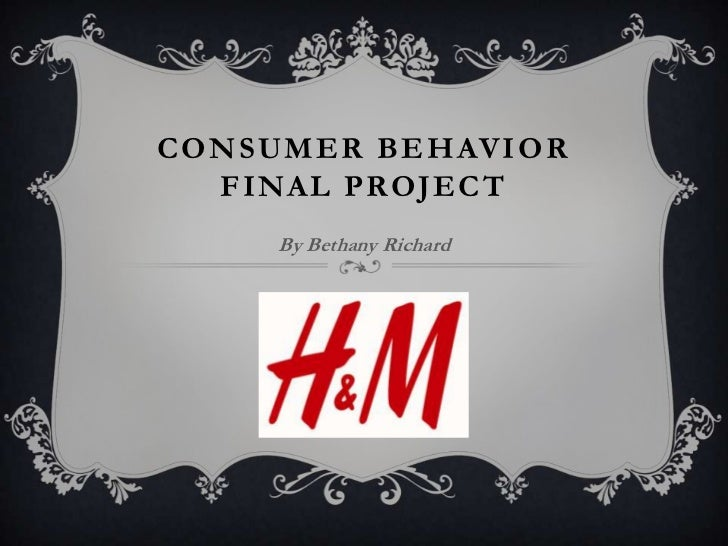 CONSUMER BEHAVIOR  FINAL PROJECT     By Bethany Richard