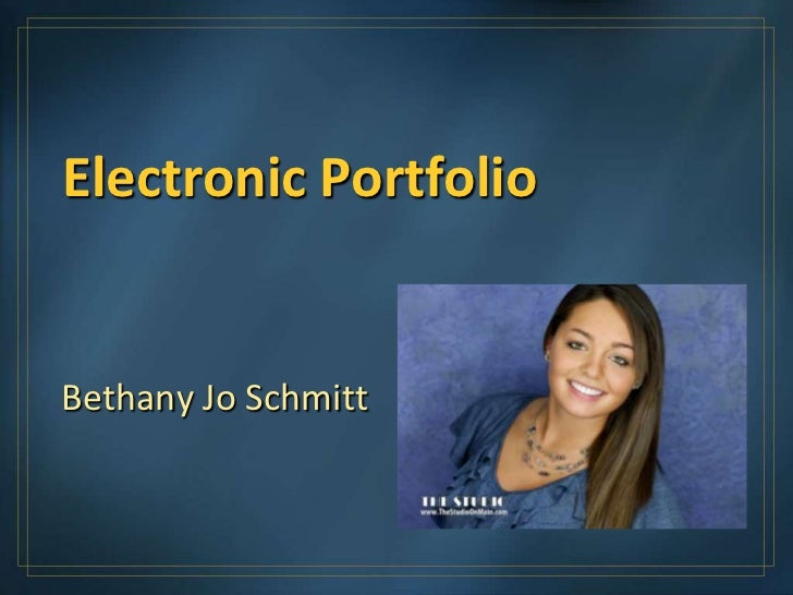Electronic PortfolioBethany Jo Schmitt