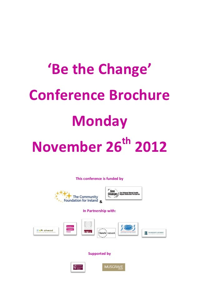 'Be the Change'Conference Brochure     Monday                                 thNovember 26 2012      This conference is f...