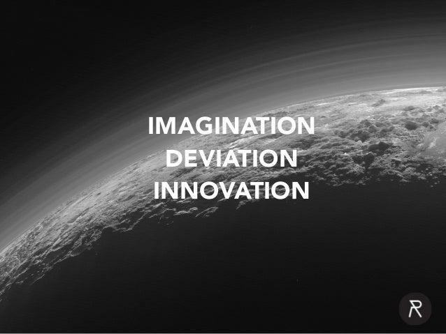IMAGINATION DEVIATION INNOVATION