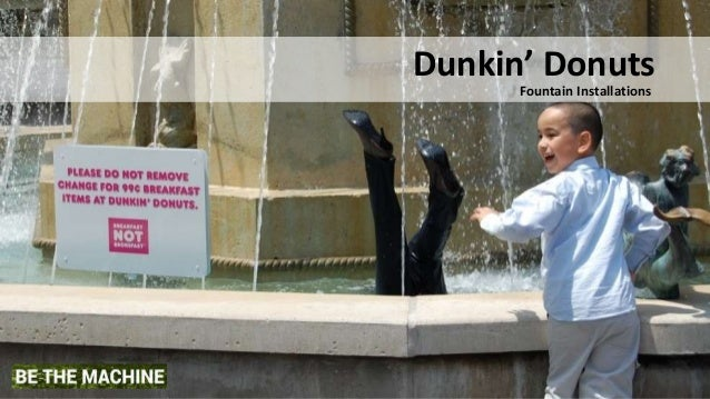 Dunkin' Donuts Fountain Installations