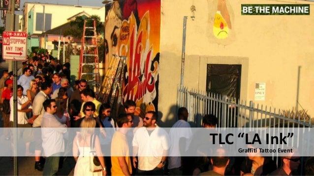 """TLC """"LA Ink"""" Graffiti Tattoo Event"""