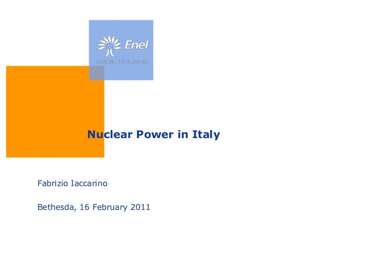 Nuclear Power in Italy<br />FabrizioIaccarino<br />Bethesda, 16 February 2011<br />