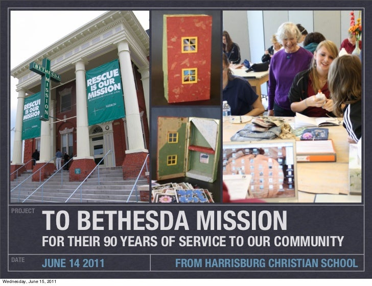 TO BETHESDA MISSION   PROJECT                 FOR THEIR 90 YEARS OF SERVICE TO OUR COMMUNITY   DATE                 JUNE 1...