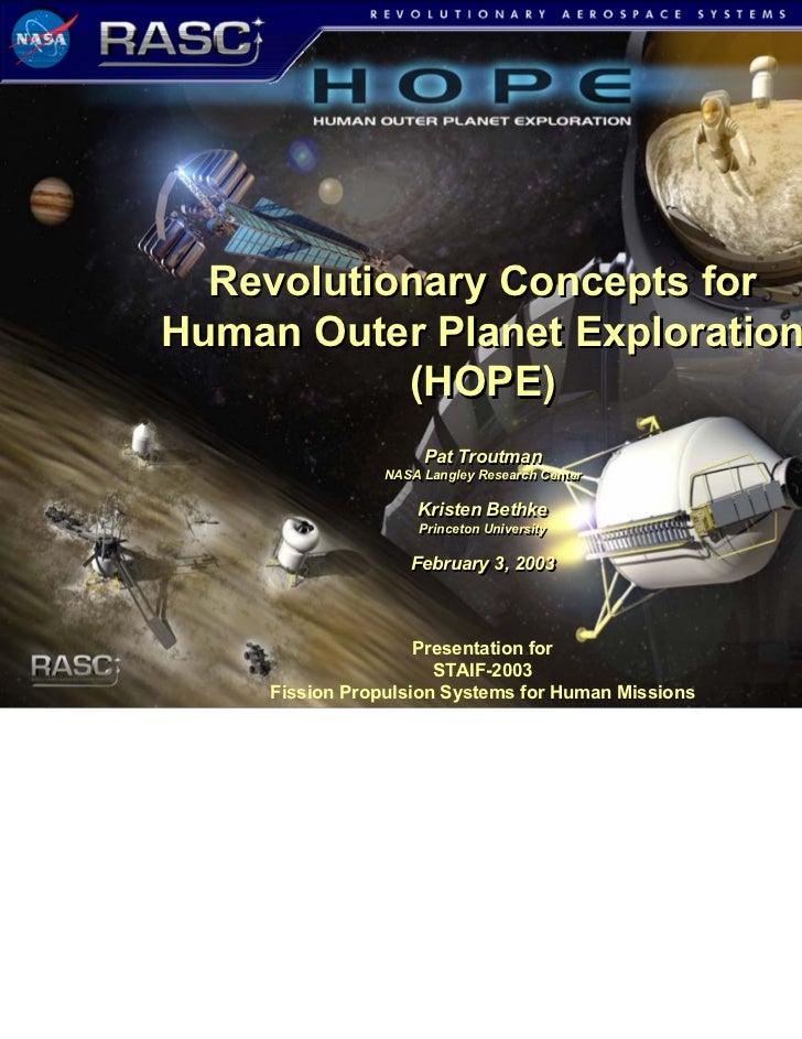 Revolutionary Concepts forHuman Outer Planet Exploration           (HOPE)                      Pat Troutman               ...