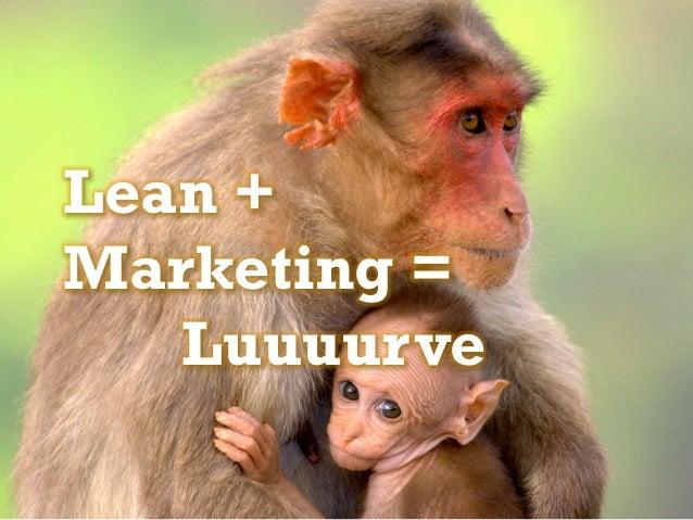 Lean +Marketing =   Luuuurve