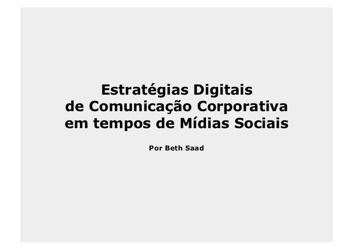 Estratégias Digitaisde Comunicação Corporativaem tempos de Mídias Sociais          Por Beth Saad