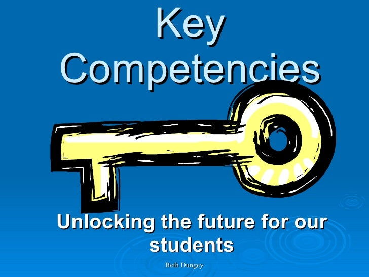 Key Competencies Unlocking the future for our students
