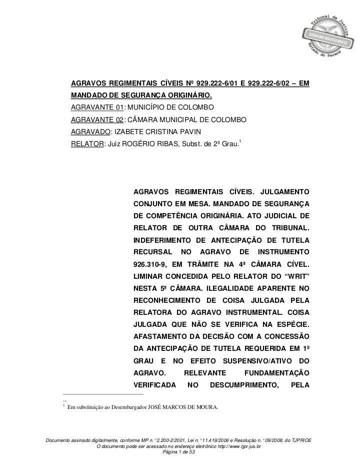 AGRAVOS REGIMENTAIS CÍVEIS Nº 929.222-6/01 E 929.222-6/02 – EM             MANDADO DE SEGURANÇA ORIGINÁRIO.             AG...
