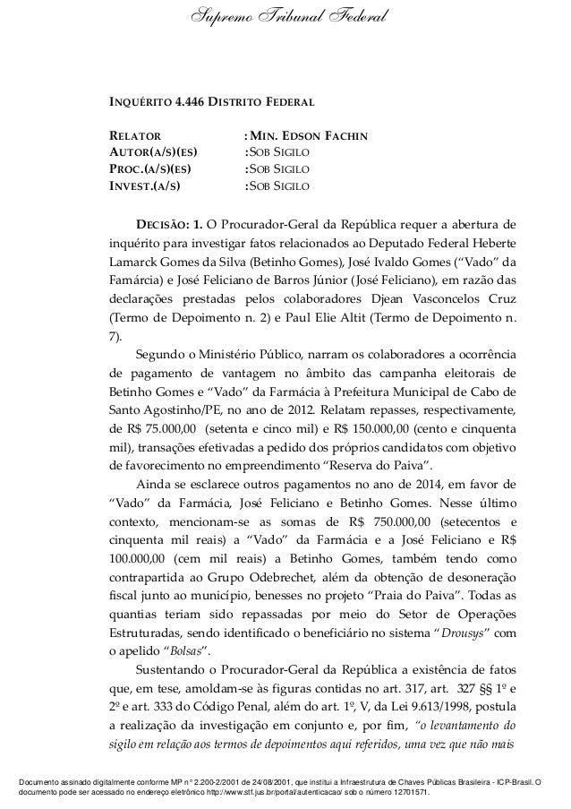 INQUÉRITO 4.446 DISTRITO FEDERAL RELATOR : MIN. EDSON FACHIN AUTOR(A/S)(ES) :SOB SIGILO PROC.(A/S)(ES) :SOB SIGILO INVEST....