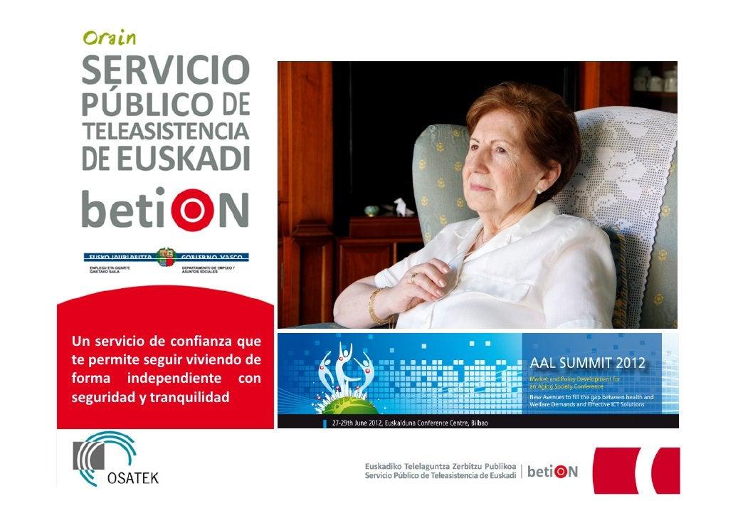 Un servicio de confianza quete permite seguir viviendo deforma independiente conseguridad y tranquilidad